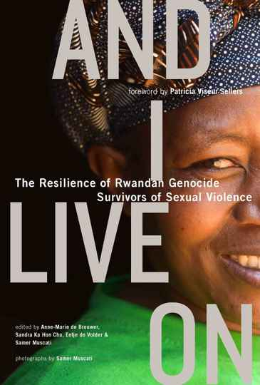 And I Live On; The Resilience of Rwandan Genocide Survivors of Sexual Violence