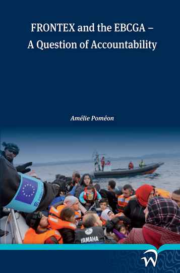 FRONTEX and the EBCGA; A Question of Accountability (epub)