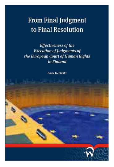 From Final Judgment to Final Resolution; Effectiveness of the Execution of Judgments of the European Court of Human Rights in Finland