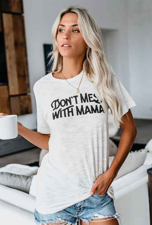 PRE-ORDER T-shirt Don't mess with mama