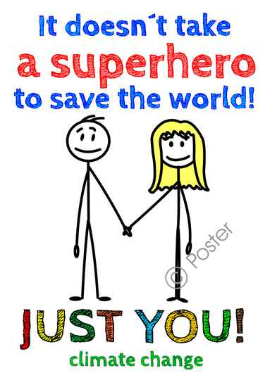 Klimaat poster: It doesn´t take a superhero to save the world!