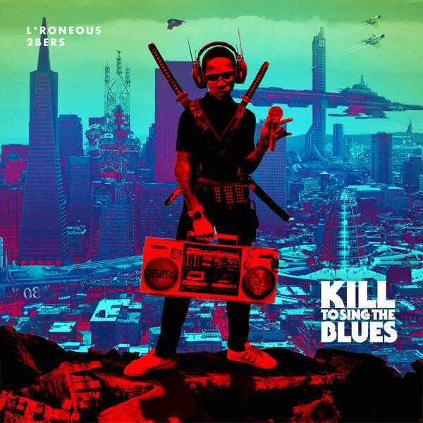 L*Roneous, 2bers – Kill To Sing The Blues CD