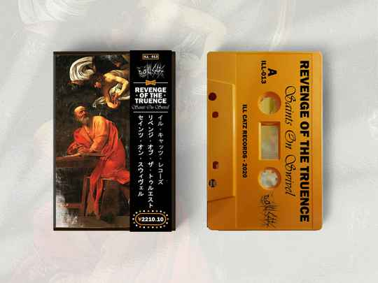 ILL013​ / REVENGE OF THE TRUENCE - Saints On Swivel Cassette