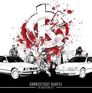 Connecticut Kartel ‎– The Question Is? CD