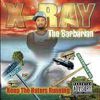 X-Ray The Barbarian – Keep The Haters Running CD