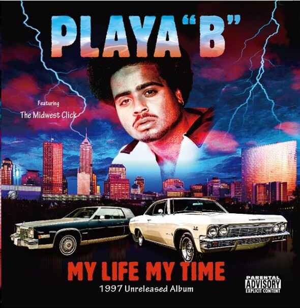 """Playa """"B"""" & The Midwest Click – My Life My Time (1997 Unreleased Album)"""
