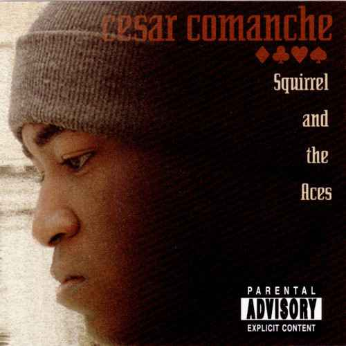 Cesar Comanche – Squirrel And The Aces CD