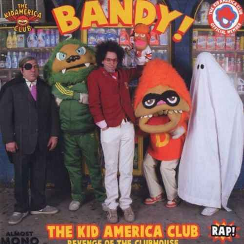 The Kid America Club – Bandy! - Revenge Of The Clubhouse CD