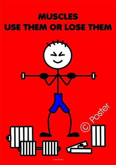 Poster 'Muscles, use them or lose them'