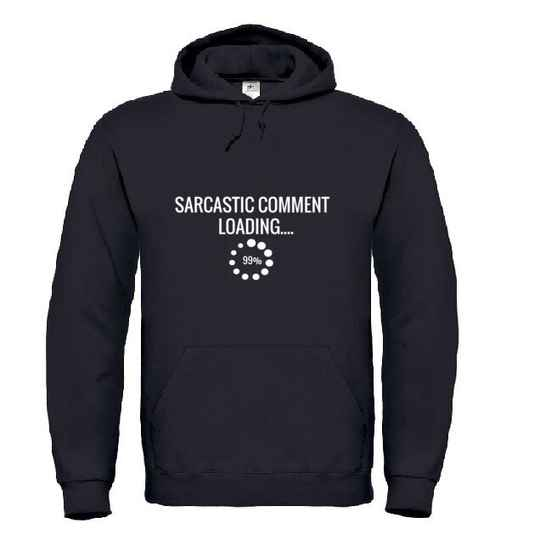 'Sarcastic Comment Loading' Hoodie