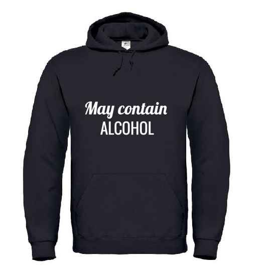 'MAY CONTAIN ALCOHOL' Hoodie