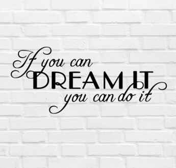 Muursticker 'If You Can Dream It You Can Do It' 65x30