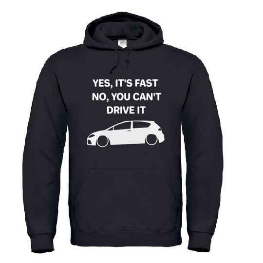 1P 'Yes It's Fast No You Can't Drive It' Hoodie