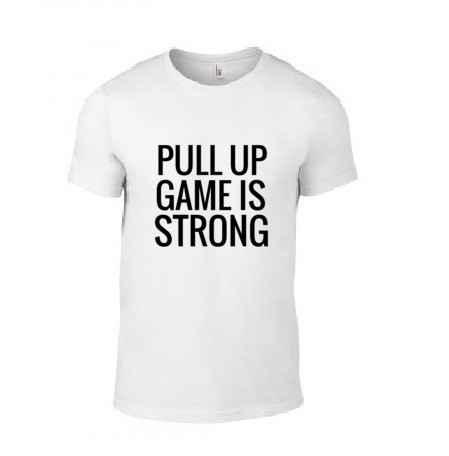 'Pull Up Game Is Strong' T-Shirt