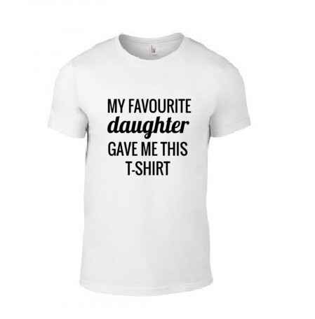 'My Favourite Daughter Gave Me This' T-Shirt