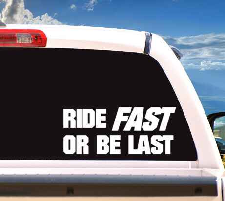 Autosticker 'Ride Fast Or Be Last'