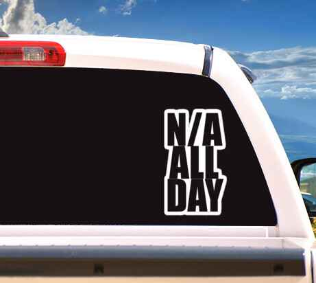 Autosticker 'N/A ALL DAY'
