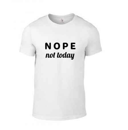 'NOPE NOT TODAY' T-Shirt