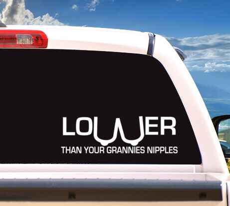 Autosticker 'Lower Than Your Grannies Nipples'
