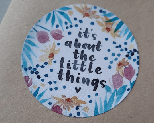 """sticker """"it's about the little things"""""""
