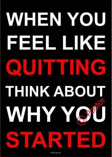 Poster 'When you feel like quitting' A3
