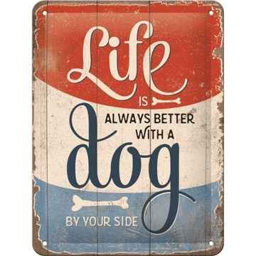 """Metalen wandbord """"life is always better with a dog by your side"""""""