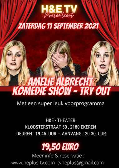 ZATERDAG 11 SEPTEMBER AMELIE ALBRECHT KOMEDIE TRY OUT SHOW