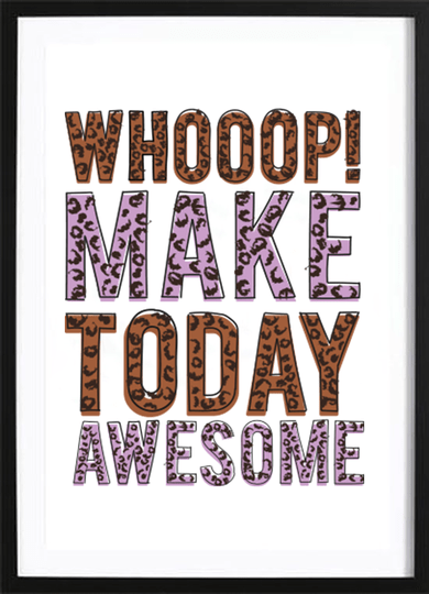 MAKE TODAY AWESOME POSTER