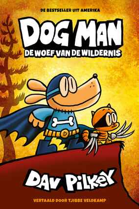 Dog Man - De woef van de wildernis. dl 6