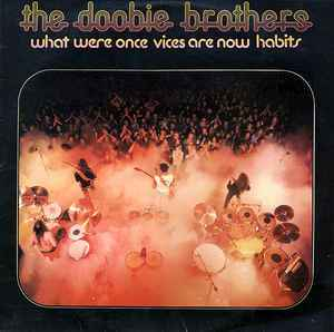 Doobie Brothers, The-What were once vices are now habits