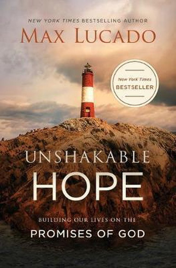 Unshakable Hope Building Our Lives on the Promises of God  - Max Lucadoo
