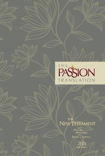 The Passion Translation Nt with Psalms, Proverbs and Song of Songs (2020 Edn) Hb Floral