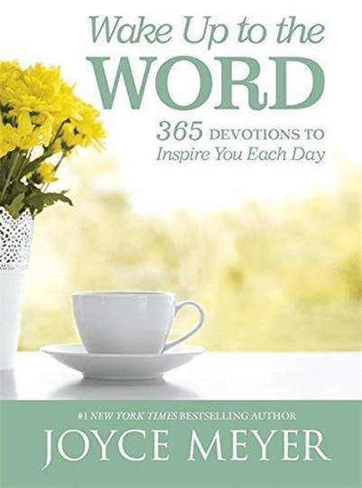 Wake Up to the Word 365 Devotions to Inspire You Each Day - Joyce Meyer