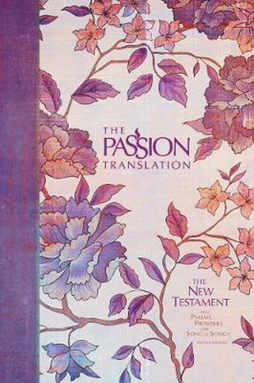 The Passion Translation New Testament -  The New Testament with Psalms, Proverbs, and Song of Songs, Peony