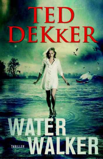 Water Walker - Ted Dekker