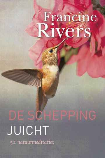 Schepping juicht - Rivers, Francine