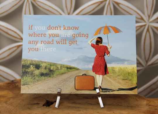 """Postkaart """"If you don't know where you are going..."""""""