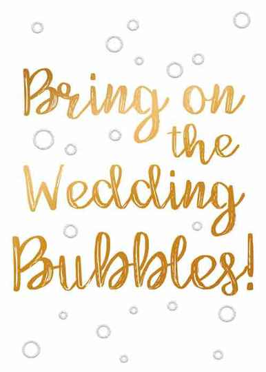 Bring on the wedding bubbles! - wenskaart