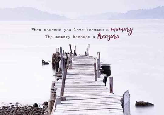 When someone you love becomes a memory... - condoleancekaart
