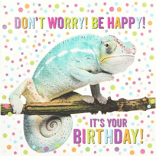 Don't worry!  it's your birthday! - wenskaart