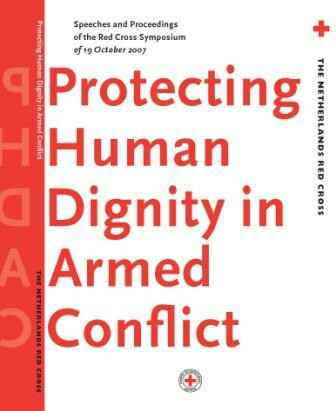 Protecting Human Dignity in Armed Conflict