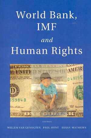 World Bank, IMF and Human Rights
