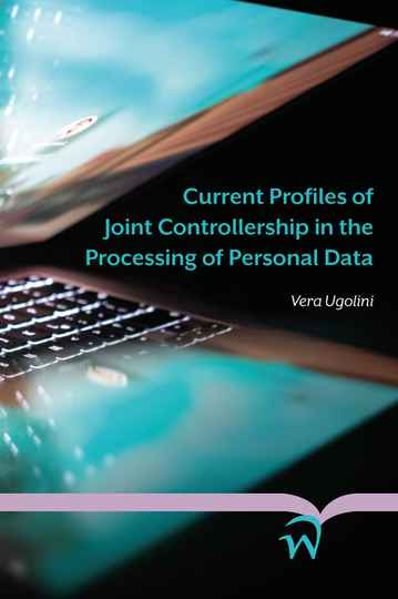 Current Profiles of Joint Controllership in the Processing of Personal Data