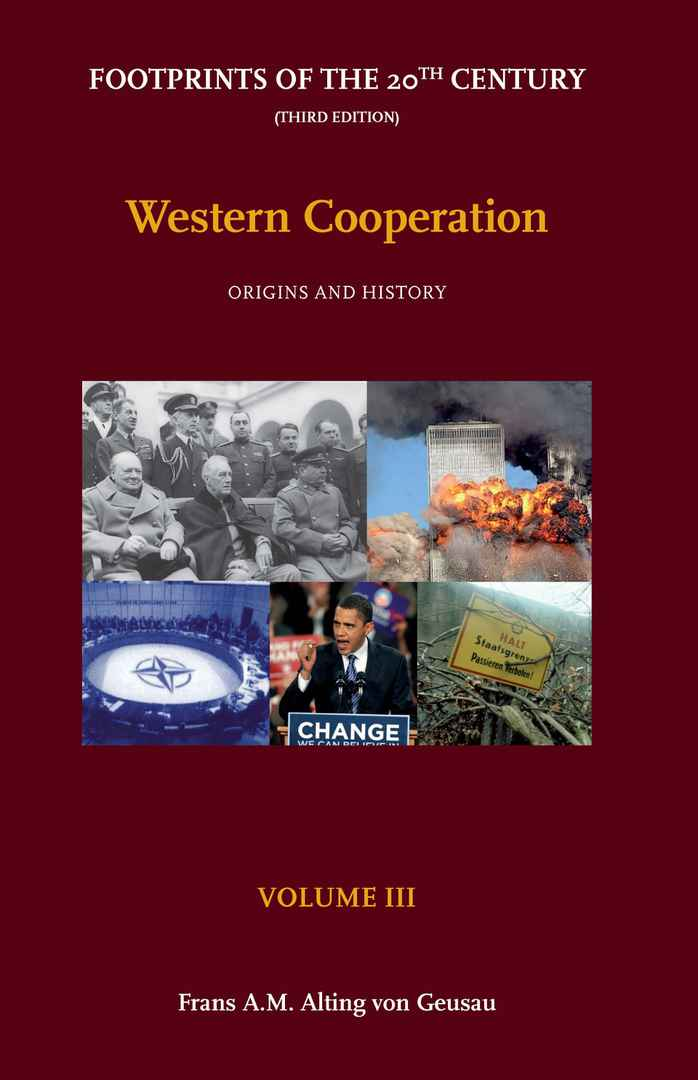 Volume III - Western Cooperation: Origins and History; Footprints of the 20th Century - Third Edition