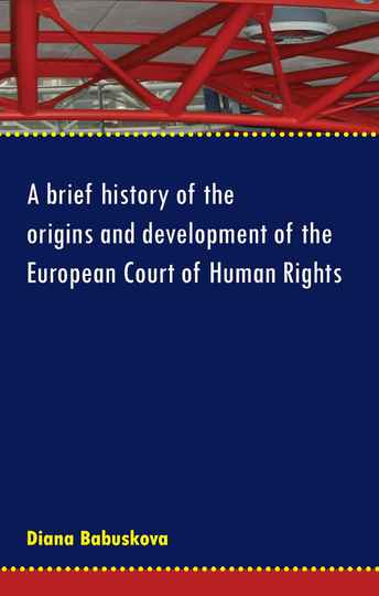A brief history of the origins and development of the European Court of Human Rights