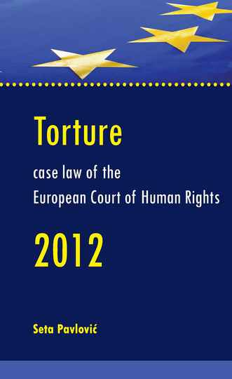 Torture case law of the European Court of Human Rights - 2012