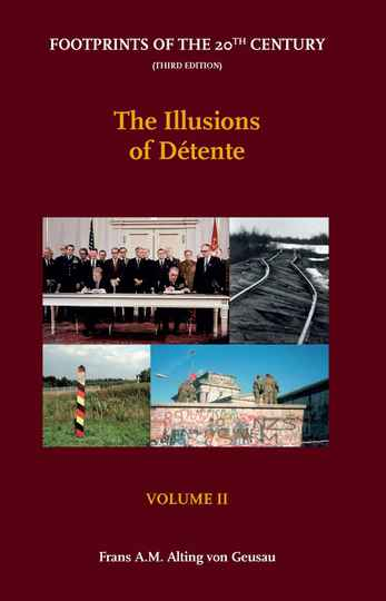 Volume II - The Illusions of Detente; Footprints of the 20th Century - Third Edition