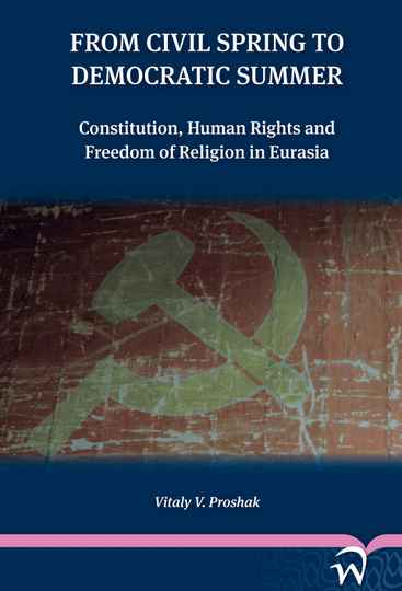 From Civil Spring to Democratic Summer: Constitution, Human Rights and Freedoms of Religions in Eurasia