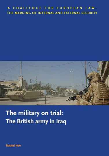 The Military on Trial: The British Army in Iraq