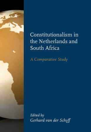 Constitutionalism in the Netherlands and South Africa